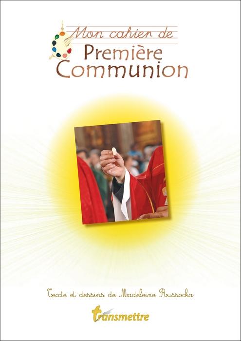 Mon Cahier De Première Communion Transmettre