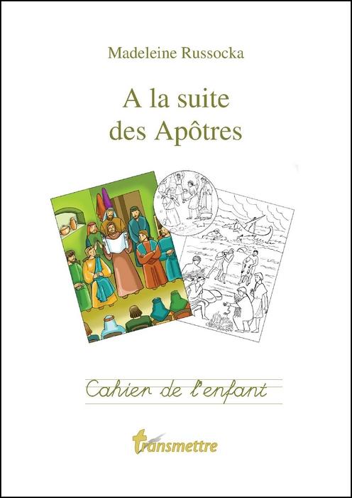 A la suite des Apôtres Cahier de l'enfant
