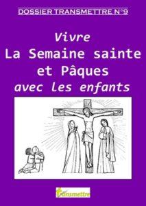 Vivre la Semaine sainte et Pâques