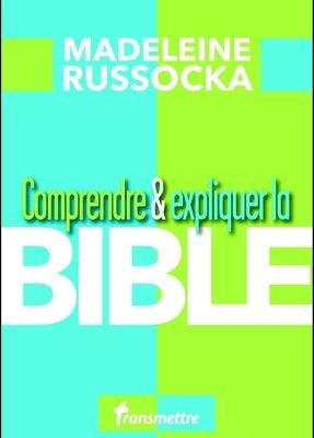 Comprendre et expliquer la Bible
