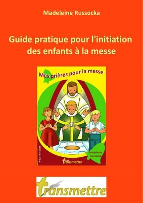 Un guide gratuit pour la messe